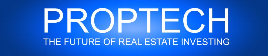 PROPTECH - The Future of Real Estate Investing